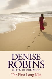 The First Long Kiss ebook by Denise Robins