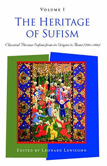 The Heritage of Sufism - Classical Persian Sufism from Its Origins to Rumi (700-1300) v.1 ebook by