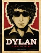 Dylan - Disc by Disc ebook by Jon Bream