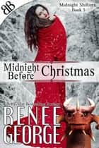 Midnight Before Christmas - Paranormal Dragon Shifter Romantic Christmas Mystery Suspense ebook by Renee George
