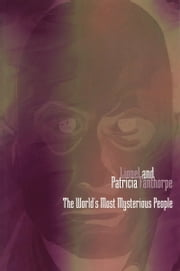 The World's Most Mysterious People ebook by Lionel and Patricia Fanthorpe