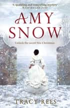 Amy Snow - from the author of The Hourglass ebook by Tracy Rees