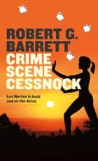 Crime Scene Cessnock ebook by Robert G Barrett