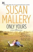 Only Yours ebook by Susan Mallery