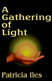 A Gathering of Light ebook by Patricia Iles