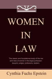 Women in Law ebook by Cynthia F. Epstein