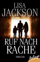 Ruf nach Rache - Thriller eBook by Lisa Jackson, Kristina Lake-Zapp