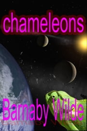 Chameleons ebook by Barnaby Wilde