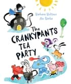 The Crankypants Tea Party ebook by Barbara Bottner, Ale Barba