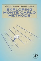Exploring Monte Carlo Methods ebook by William L. Dunn,J. Kenneth Shultis