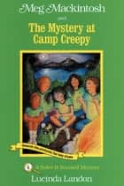 Meg Mackintosh and the Mystery at Camp Creepy ebook by Lucinda Landon,Lucinda Landon