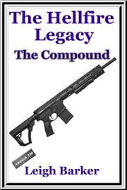 Episode 4: The Compound ebook by Leigh Barker