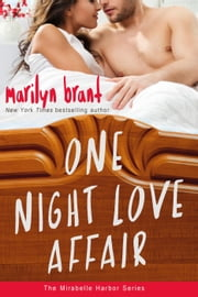 One Night Love Affair - Mirabelle Harbor ebook by Marilyn Brant