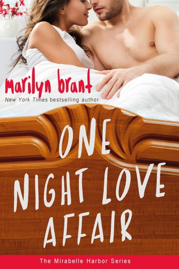 One Night Love Affair - Mirabelle Harbor, #5 ebook by Marilyn Brant