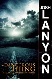 A Dangerous Thing - The Adrien English Mysteries 2 ebook by Josh Lanyon
