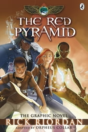 The Red Pyramid: The Graphic Novel (The Kane Chronicles Book 1) ebook by Rick Riordan