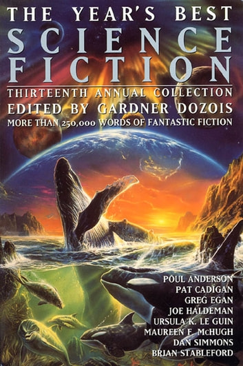 The Year's Best Science Fiction: Thirteenth Annual Collection ebook by