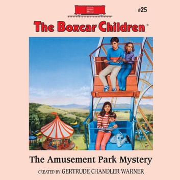 The Amusement Park Mystery audiobook by Gertrude Chandler Warner