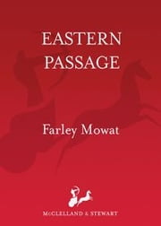 Eastern Passage ebook by Farley Mowat