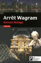 Arrêt Wagram ebook by Samuel Delage