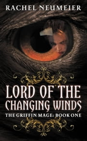 Lord of the Changing Winds ebook by Rachel Neumeier