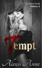 Tempt: Volume 2 ebook by Alexis Anne
