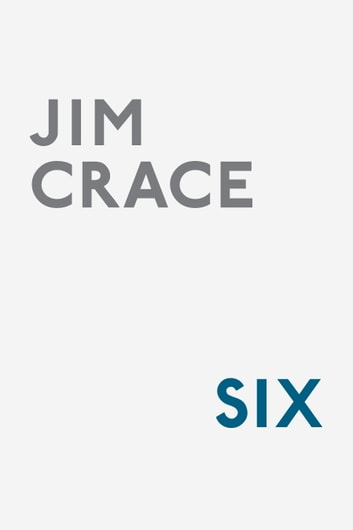 Six ebook by Jim Crace