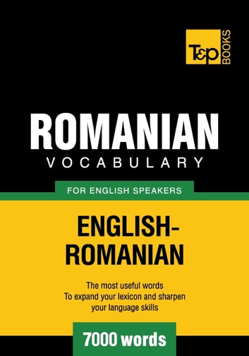 Romanian vocabulary for English speakers - 7000 words eBook by Andrey Taranov