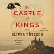 The Castle of Kings audiobook by Oliver Potzsch
