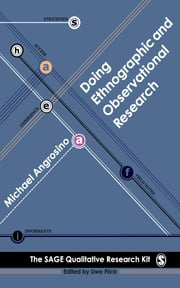 Doing Ethnographic and Observational Research ebook by Dr. Michael Angrosino