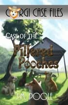 Case of the Pilfered Pooches ebook by Jeffrey M. Poole