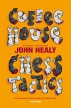 Coffeehouse Chess Tactics ebook by John Healy
