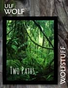 Two Paths ebook by Ulf Wolf