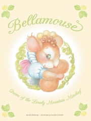 Bellamouse—Queen of the Lonely Mountain Mischief ebook by Bob Battersby
