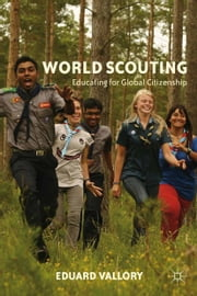 World Scouting - Educating for Global Citizenship ebook by E. Vallory