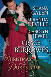 Christmas In The Duke's Arms - A Regency Historical Romance Christmas Anthologhy ebook by Grace Burrowes,Carolyn Jewel,Miranda Neville, Shana Galen