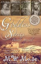 Goddess Series Bundle Special ebook by M.W. Muse