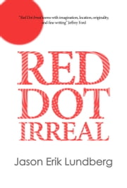 Red Dot Irreal - Equatorial Fantastika ebook by Jason Erik Lundberg