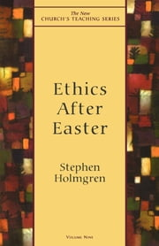 Ethics After Easter ebook by Stephen Holmgren