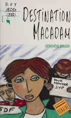 Destination macadam ebook by Geneviève Senger