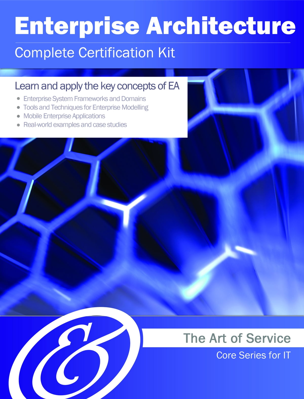 Enterprise Architecture Complete Certification Kit Core Series For
