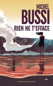 Rien ne t'efface - polar ebook by Michel BUSSI
