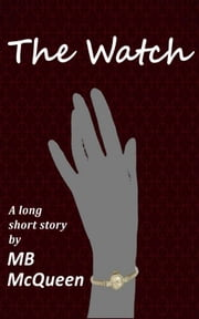 The Watch ebook by Moonbeam McQueen