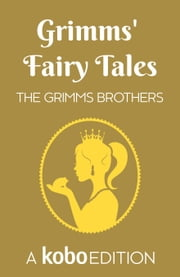 Grimms' Fairy Tales ebook by The Grimms Brothers