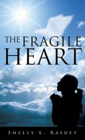 The Fragile Heart ebook by Shelly Allen-Rainey
