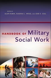 Handbook of Military Social Work ebook by Allen Rubin,Eugenia L. Weiss,Jose E. Coll