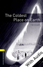 The Coldest Place on Earth - With Audio Level 1 Oxford Bookworms Library ebook by Tim Vicary
