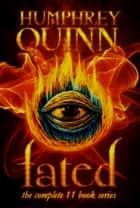 Fated (The Complete 11 Book Series) ebook by Humphrey Quinn