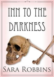 Inn To The Darkness (Aspen Valley Inn Series Book 2) ebook by Sara Robbins