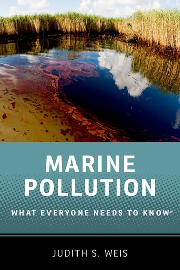 Marine Pollution - What Everyone Needs to Know? ebook by Judith S. Weis